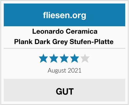 Leonardo Ceramica Plank Dark Grey Stufen-Platte  Test