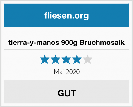 no name tierra-y-manos 900g Bruchmosaik Test