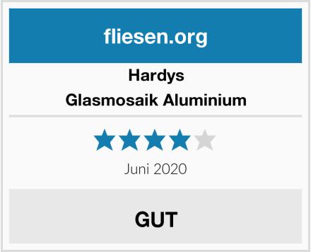 hardys Glasmosaik Aluminium Test