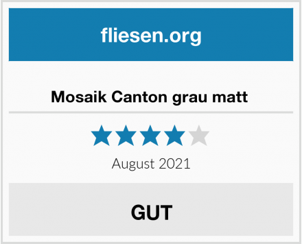 no name Mosaik Canton grau matt  Test