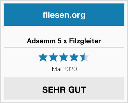 Adsamm 5 x Filzgleiter Test