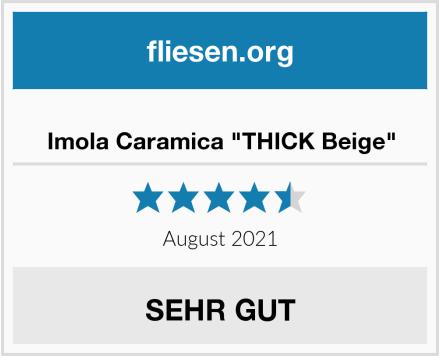 "Imola Caramica ""THICK Beige"" Test"